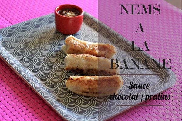 Battle Food #4 : Nems à la banane, sauce chocolat/pralins