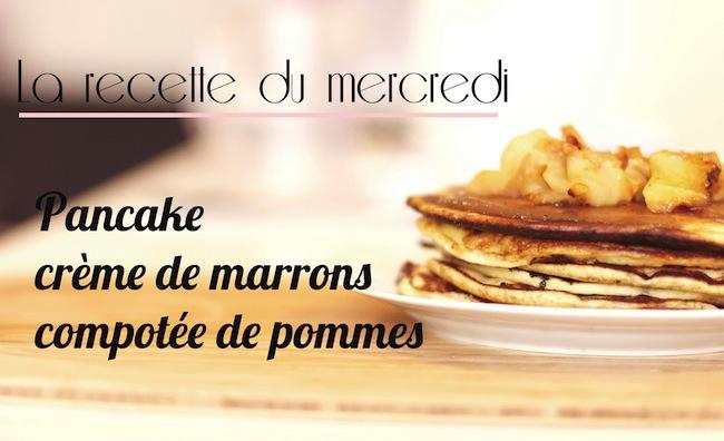 La recette du mercredi #2 : Pancake crème de marrons, compotée de pommes