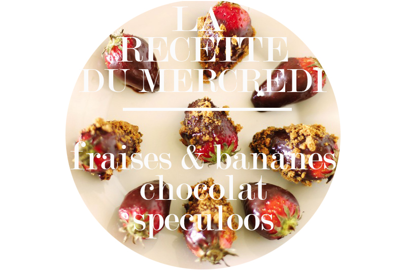 La Recette du Mercredi #30 : fraises et bananes chocolat speculoos