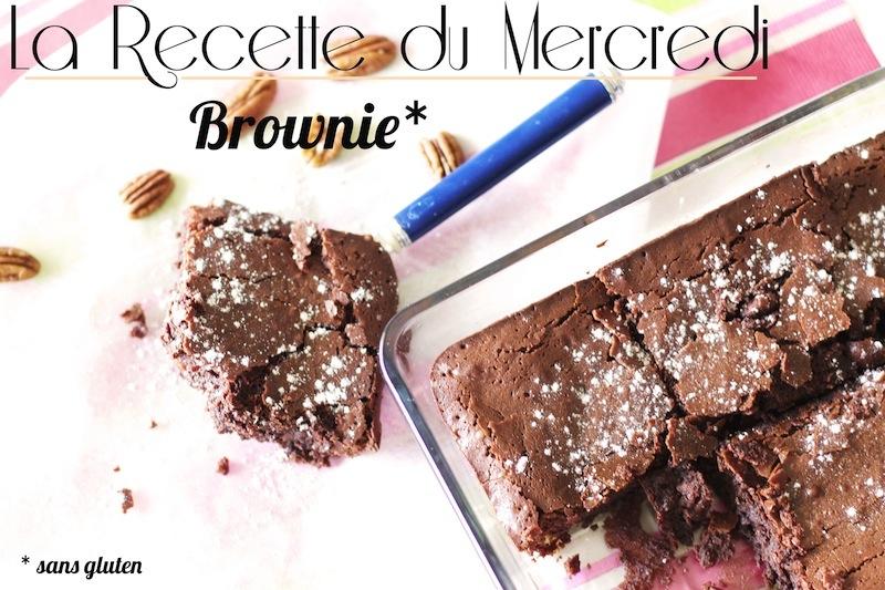 La Recette du Mercredi #26 : brownie sans gluten