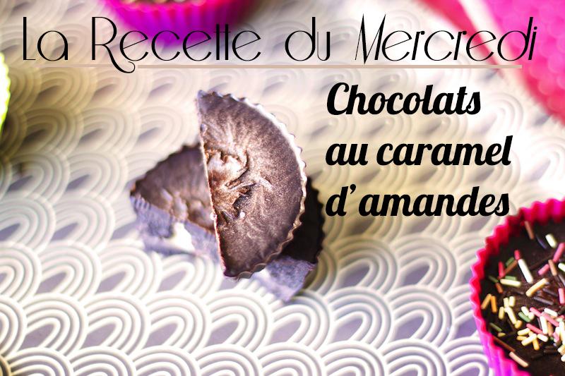 La Recette du Mercredi #28 : Chocolats au caramel d'amandes