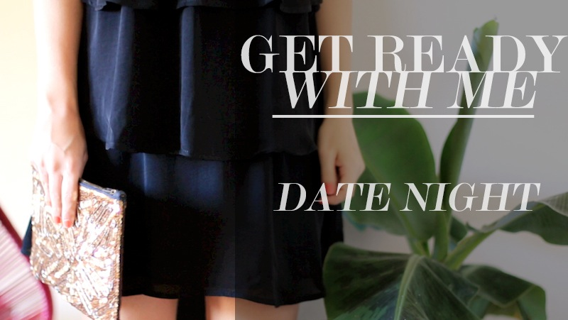 Get ready with me : Date night