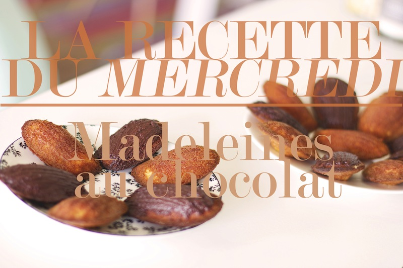 La Recette du Mercredi #33 : Madeleines au chocolat