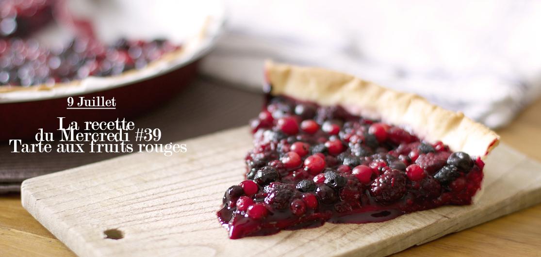La Recette du Mercredi #39 : Tarte aux fruits rouges