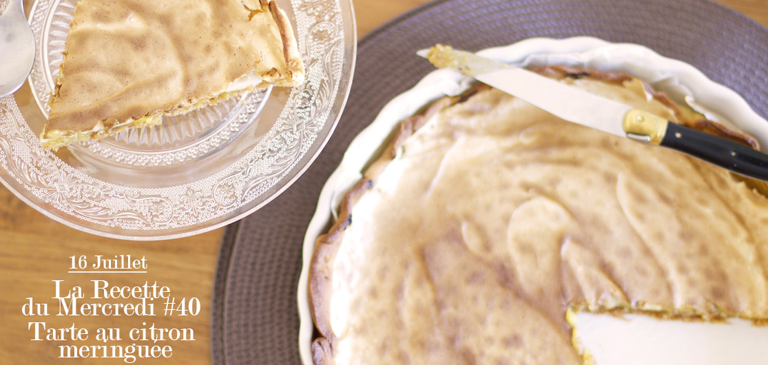 La Recette du Mercredi #40 : Tarte au citron meringuée