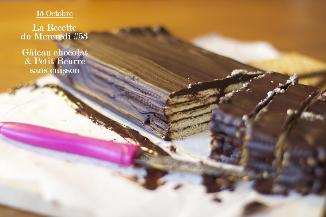 La Recette du Mercredi #53 Gâteau chocolat & Petit Beurre sans cuisson