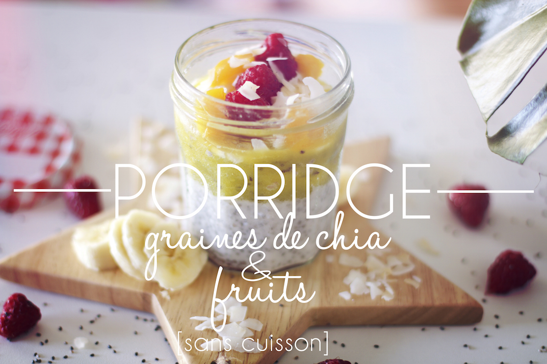 Porridge graines de chia & fruits