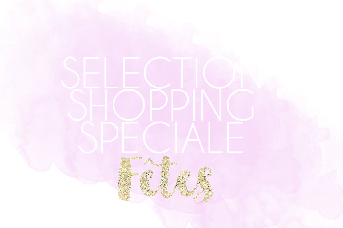 Sélection shopping spéciale fêtes