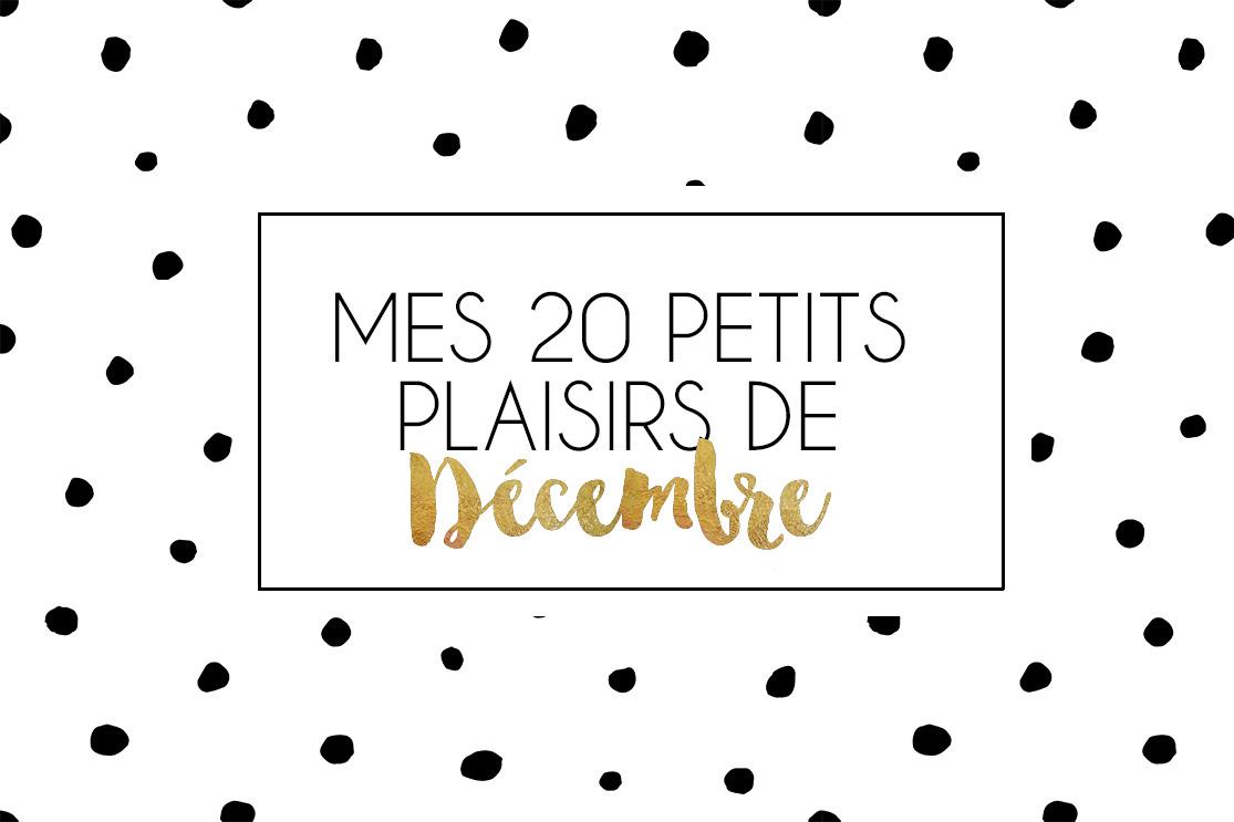 Mes 20 petits plaisirs de décembre