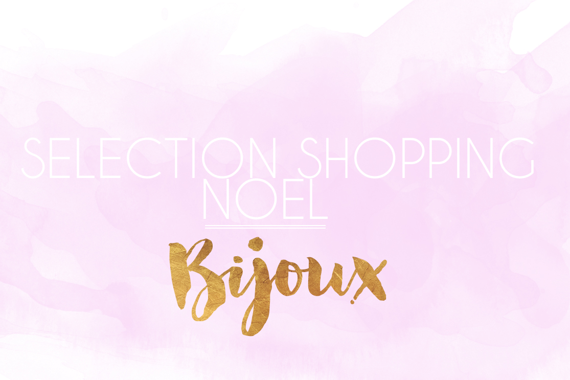 Selection Shopping Noël // Bijoux