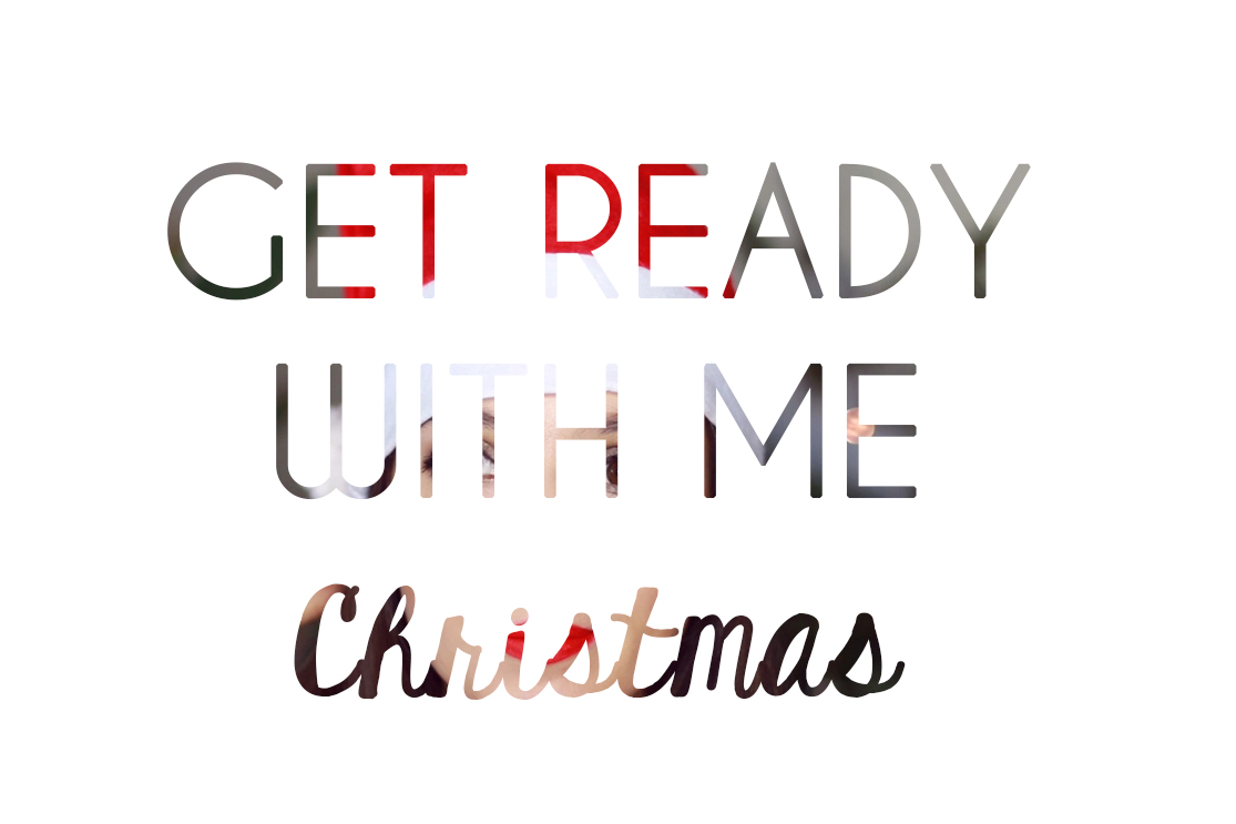 Get Ready With Me : Christmas 2015