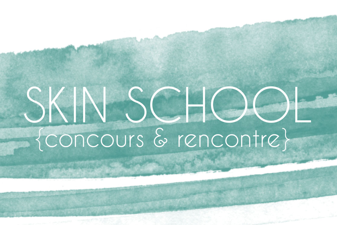 Skin School (concours & rencontre)