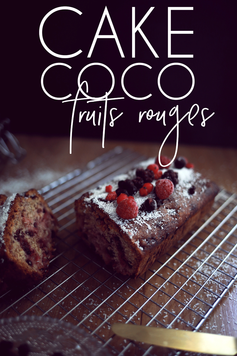 Cake coco & fruits rouges